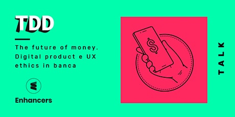 The future of money. Digital product e UX ethics in banca biglietti
