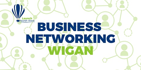 Launch Events Business Networking - The Edge, Wigan - 3rd December tickets