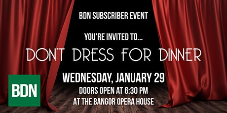 BDN Subscribers-only Event: Don't Dress for Dinner tickets