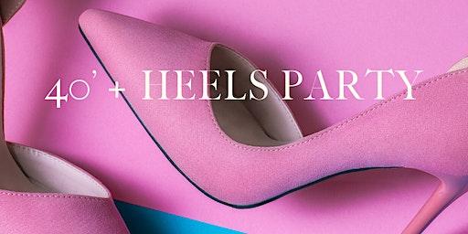40 + Heels Party