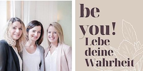 Be you - Lebe Deine Wahrheit Tickets