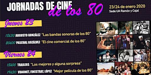 I Jornadas del CINE DE LOS 80. Día 1: Charlas BSOs y el cine comercial