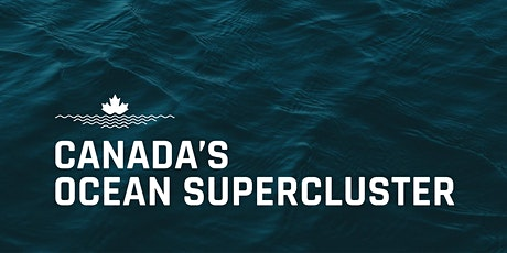 Canada's Ocean Supercluster Innovation Ecosystem Project Announcement tickets