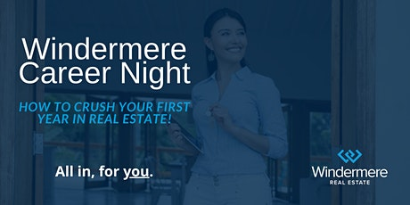WINDERMERE CAREER NIGHT: How to Crush Your First Year in Real Estate! tickets