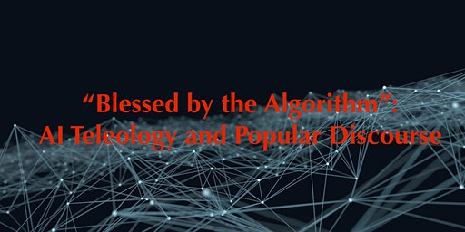 Blessed by the Algorithm: AI Teleology and Popular Discourse