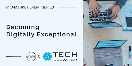 Mid-Market Event Series: Becoming Digitally Exceptional tickets