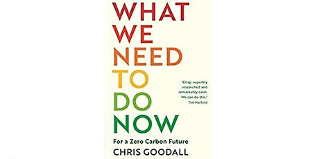 Chris Goodall: What We Need To Do Now tickets