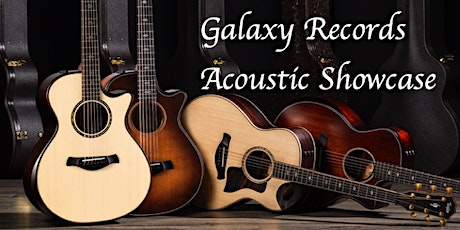 Galaxy Records Acoustic Showcase tickets