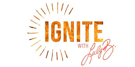 IGNITE with Luly B = SERVE: Leverage your innate desire to serve and experience more joy, success, and impact