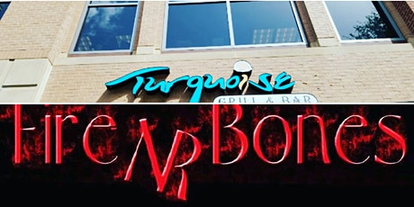 Fire NR Bones at Turquoise Grill and Bar tickets