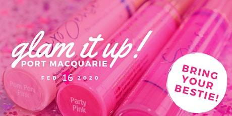 GLAM IT UP with Senegence - Port Macquarie & Surrounds - NSW tickets