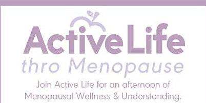 Active Life Wellbeing & Understanding Menopause
