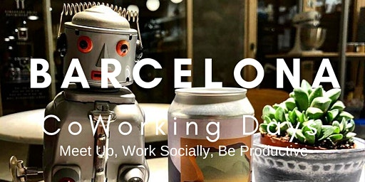 Barcelona CoWorking Days At Robot House