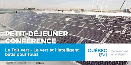 Petit-déjeuner conférence - Le TOIT VERT – Le vert et l'intelligent bâtis pour tous! billets
