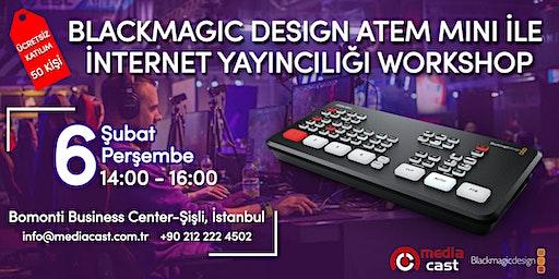 Blackmagic Design ATEM Mini İle İnternet Yayıncılığı Workshop