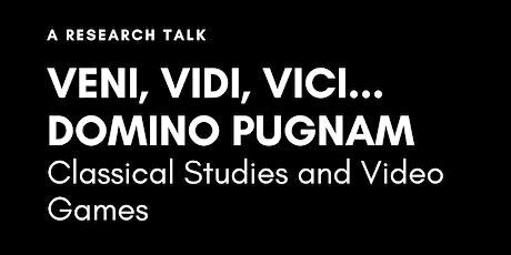Veni, Vidi, Vici... Domino Pugnam: Classical Studies and Video Games tickets