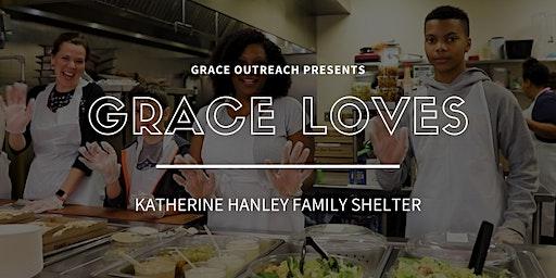 Grace Loves:  Katherine Hanley Family Shelter