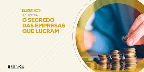 [BRASILIA/DF] O SEGREDO DAS EMPRESAS QUE LUCRAM 06/02/2020 ingressos