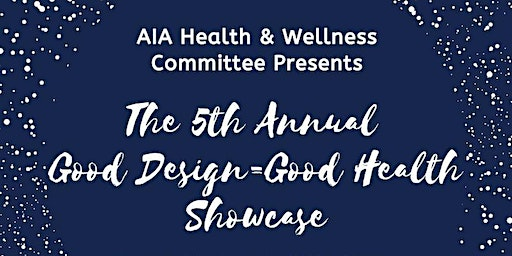 Good Design = Good Health: 5th Annual Health & Wellness Showcase