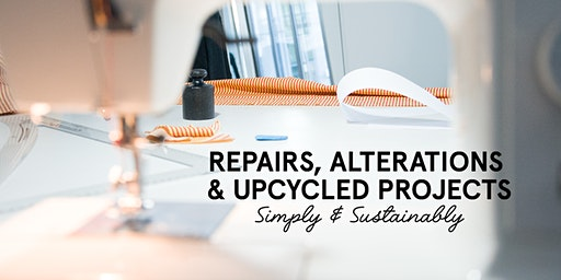 Beginners Sewing Class: Repairs, Alterations & Upcycling