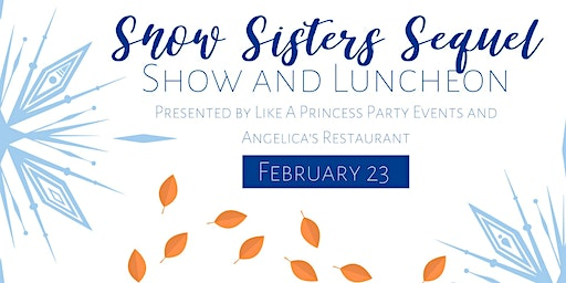 Snow Sister's Sequel Show and Luncheon