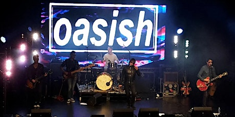 Oasish. The UK's OFFICIAL No.1 Oasis Tribute Band. tickets