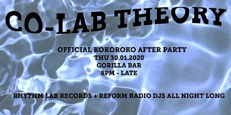 Reform Radio presents Co-Lab Theory & Kokoroko Official After Party tickets