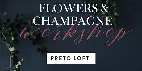 Flowers & Champagne night out at Preto Loft. tickets