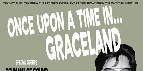 Once Upon A Time In Graceland tickets