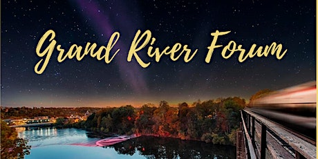 2020 Grand River Forum tickets