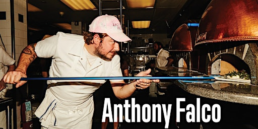 March 7th Pizza Master Class with Anthony Falco