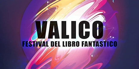Valico Festival: scoprire il fantastico, vivendolo! tickets