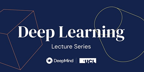 UCL x DeepMind Deep Learning Lecture - Generative Adversarial Networks tickets