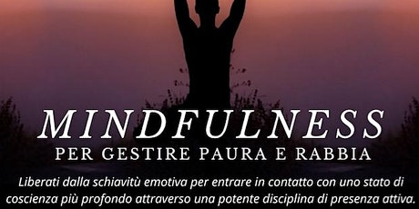 Mindfulness per gestire Paura e Rabbia | Conferenza tickets