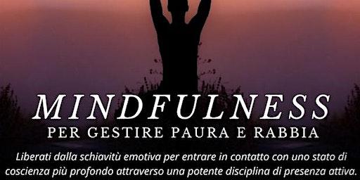 Mindfulness per gestire Paura e Rabbia | Conferenza