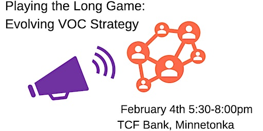 CXPA Twin Cities Presents: Playing the Long Game - Evolving VOC Strategy