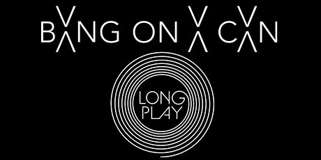 LONG PLAY FESTIVAL tickets