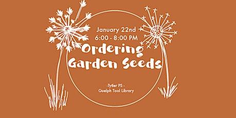 Ordering Garden Seeds - Planning your garden through seeds tickets