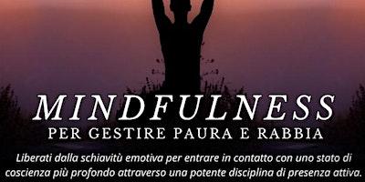 Mindfulness per gestire Paura e Rabbia | Laboratorio