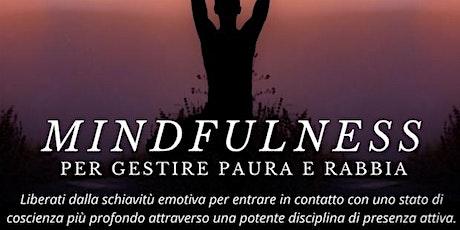 Mindfulness per gestire Paura e Rabbia | Laboratorio biglietti