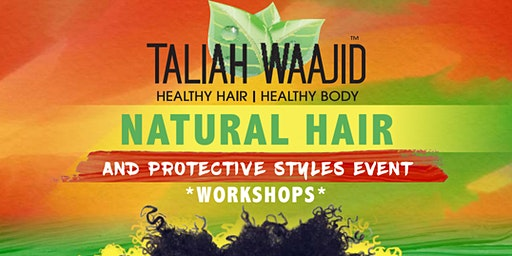 Taliah Waajid Natural Hair & Protective Styles Workshop Series