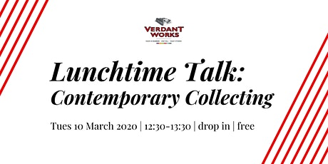 Lunchtime Talk - Contemporary Collecting tickets