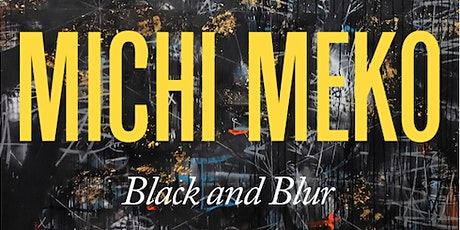 Opening Reception for Michi Meko: Black and Blur tickets