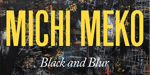 Opening Reception for Michi Meko: Black and Blur