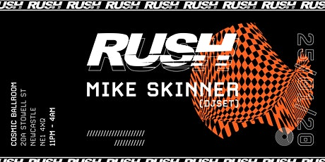 RUSH - Mike Skinner (DJ Set) tickets