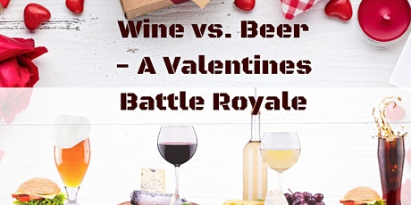 Wine vs. Beer - A Valentines Battle Royale tickets