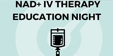Drink From the Fountain of Youth - NAD+ IV Education Night tickets