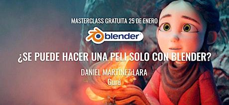 """Masterclass """"¿Se puede hacer una peli solo con Blender?"""" - Daniel Lara entradas"""