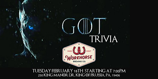 Game of Thrones Trivia at Workhorse King of Prussia
