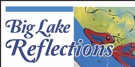 Big Lake Reflections tickets